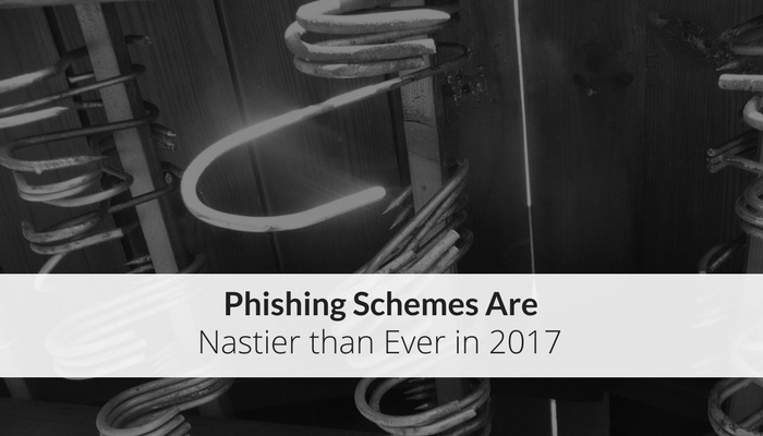 Phishing Schemes Are Nastier Than Ever in 2017