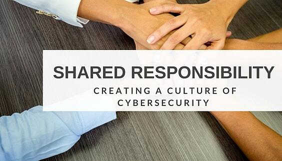 Creating a Culture of Cybersecurity is Shared Responsibility.jpg