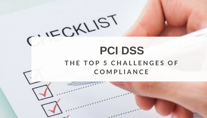 Top 5 Challenges for PCI DSS Compliance